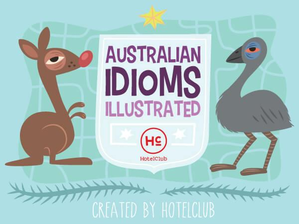 """""""Flat Out like a Lizard Drinking"""" and 9 Other Australian Idioms Explained through Illustrations"""