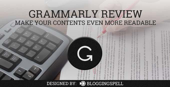 Grammarly Review: Make Your Contents Even More Readable