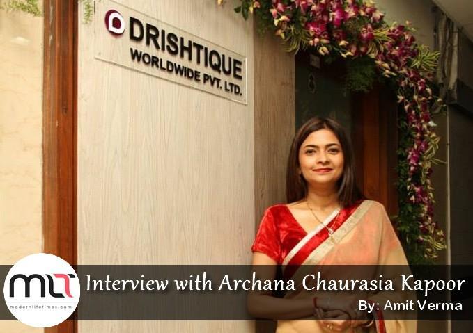 Interview with Archana Chaurasia Kapoor | ModernLifeTimes