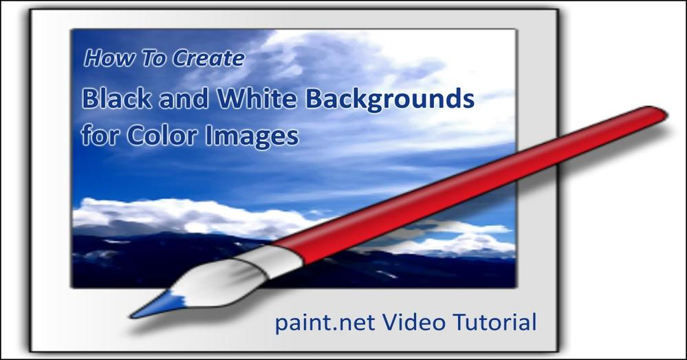 Black and White Backgrounds for Color Images on Paint.net