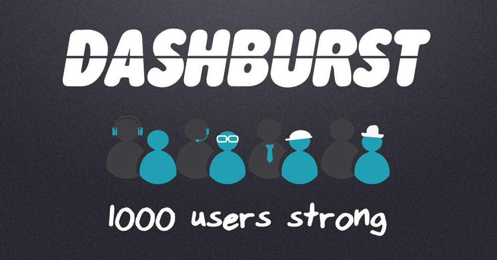 From 0 to 1000 Real Quick: DashBurst Reaches the 1K User Milestone