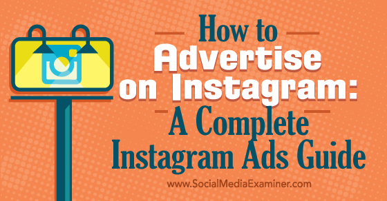 How to Advertise on Instagram: A Complete Instagram Ads Guide