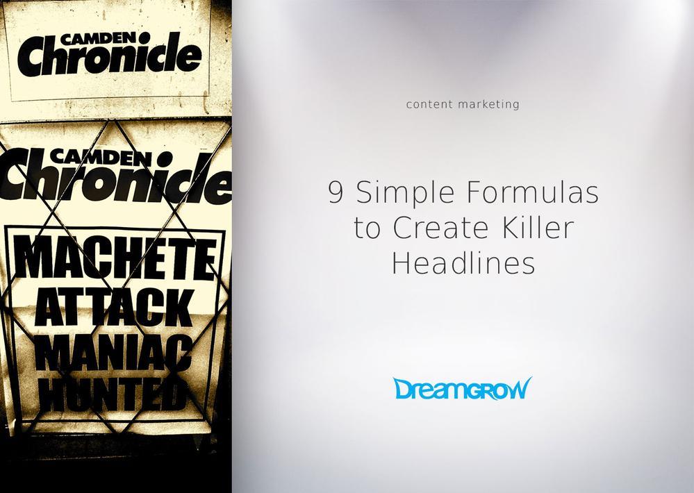 9 Simple Formulas to Create Killer Headlines - DreamGrow