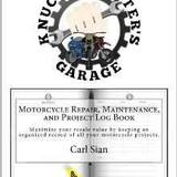 Motorcycle Repair, Maintenance, and Project Log Book: Maximi...
