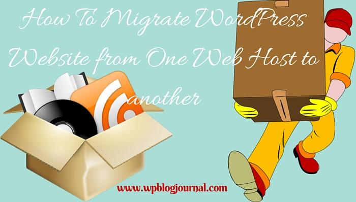 How to Transfer or Migrate WordPress Website from one Web-hosting to Another