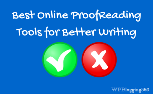10 Best Online ProofReading Tools - Be a Better Writer! WPBlogging360