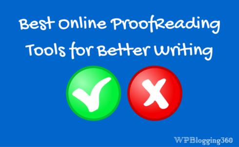 10 Best Online ProofReading Tools - Be a Better Writer! WPBlogging360