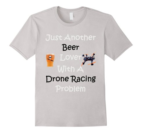 Just Another #Beer Lover #Drone Racing Problem #tshirt #quad... via Carl Sian