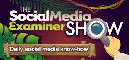 Shows from Social Media Examiner : Social Media Examiner
