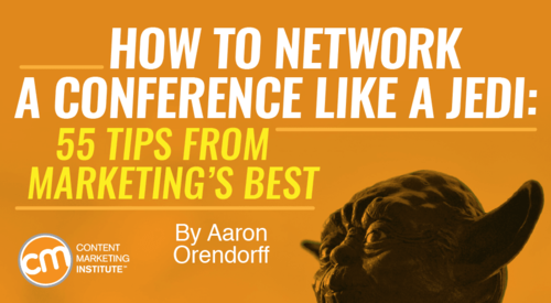 How to Network a Conference Like a Jedi: 55 Tips