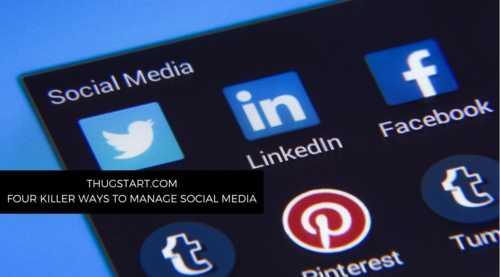 Four Killer Ways to Manage Social Media
