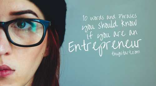 10 Words and Phrases you should know if you are an Entrepreneur