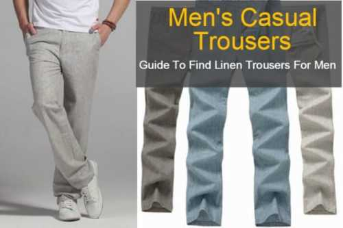 Some Benefits of Linen Trousers For Men