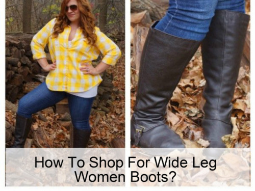 Wide Leg Women Boots – Great Selection for Women with Wide Calves