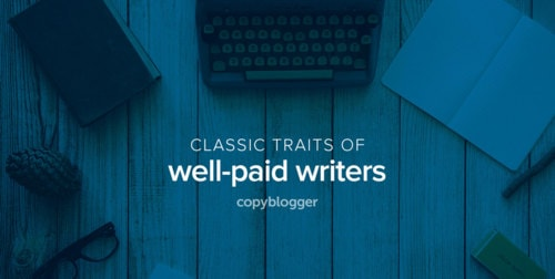 The 7 Things Writers Need to Make a Living - Copyblogger