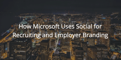How Microsoft Uses Social for Recruiting and Employer Branding