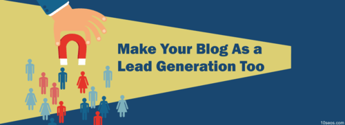 How To Make Your Blog As a Lead Generation Tool?