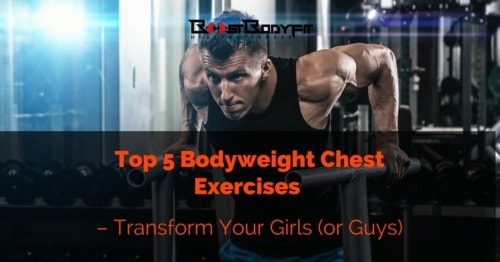 5 Exercises for a Super Simple Bodyweight Chest Workout!