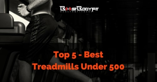 Top 5 -Best Treadmills Under 500 for You in 2017 - New Insights