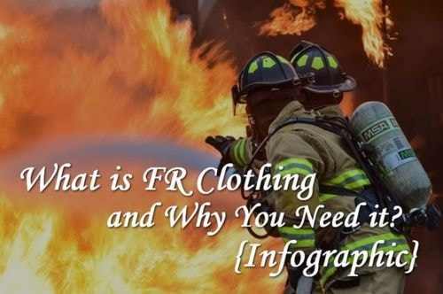 What is FR Clothing and Why You Need it? {Infographic}