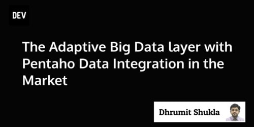 The Adaptive Big Data layer with Pentaho Data Integration in the Market