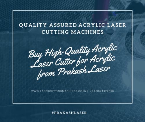 Buy Quality Assured Acrylic Laser Cutter for Acrylic from Pr... via Prakash Laser