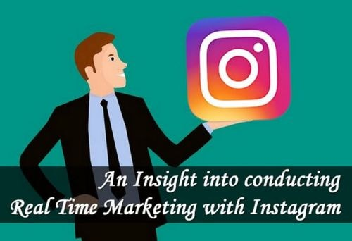 An Insight into conducting Real Time Marketing with Instagram