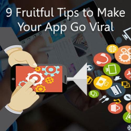 9 Fruitful Tips to Make Your App Go Viral via samsandy