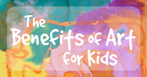 The Benefits of Art for Kids - There Are More Than You Might Think!!