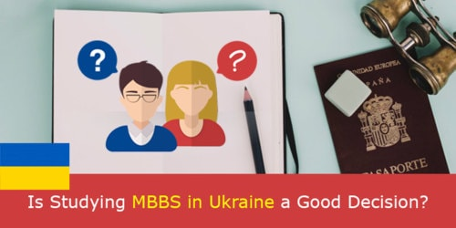 Is Studying MBBS in Ukraine a Good decision?