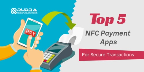 Top 5 NFC Payment Apps for Secure Transactions