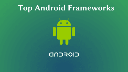 Use These Top Android Frameworks to Succeed In Mobile App De... via Rooney Reeves