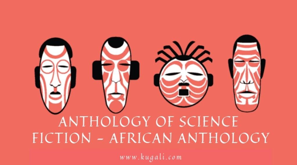 Anthology of Science Fiction  African Anthology  Kugali An... via Kugali Media