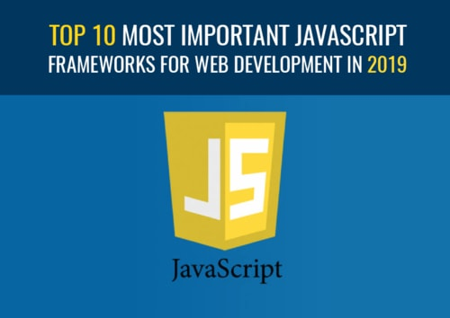 Top 10 Most Important JavaScript Frameworks for Web Development in 2019