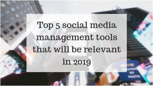 Top 5 Social Media Management Tools that will be Relevant in 2019   Complete Connection