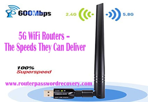 5G WiFi Routers – The Speeds They Can Deliver via john