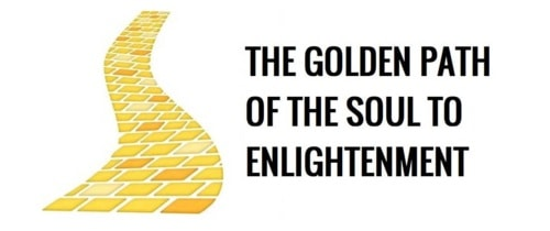 The Golden Path of the Soul To Enlightenment