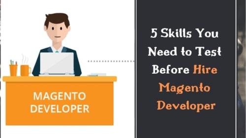 Top Skills Your Magento Developer Must Definitely Possess