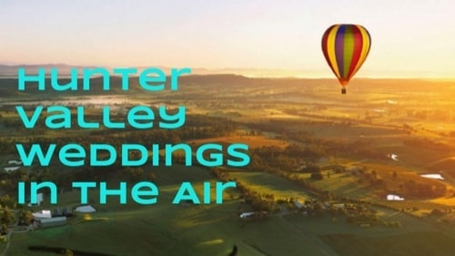 Hunter Valley Weddings and its Romanticism in the Air