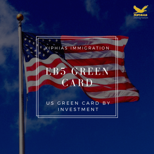 EB5 Green Card   US Green Card by Investment via XIPHIAS IMMIGRATION