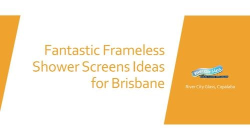 Fantastic Frameless Shower Screens Ideas For Brisbane