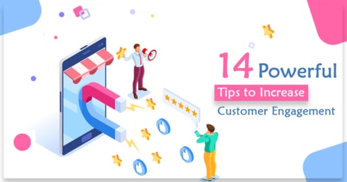 14 Powerful tips to Increase Customer Engagement