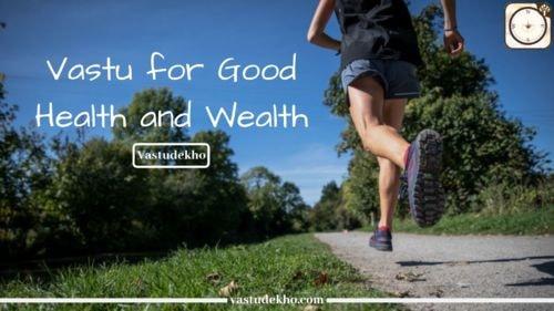 Vastu for good Health and Wealth I VASTUDEKHO via Santhosh Kumar