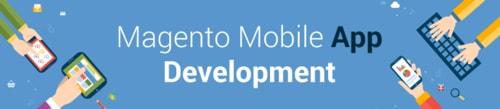 Magento Mobile App Development Company in Delhi, Gurgaon - India