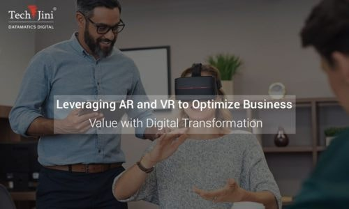 Leveraging AR / VR to Optimize Business Value with Digital Transformation