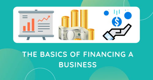 The Basics of Financing A Business