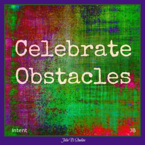 Celebrate Obstacles via Jolie Buchanan