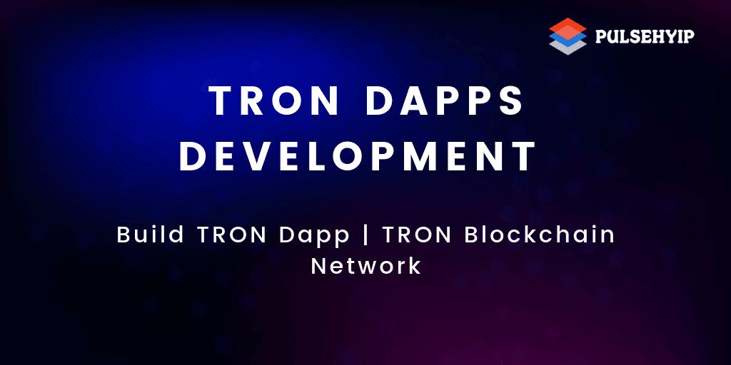 Pulsehyip having huge experience in developing Tron blockcha... via Leesa daisy