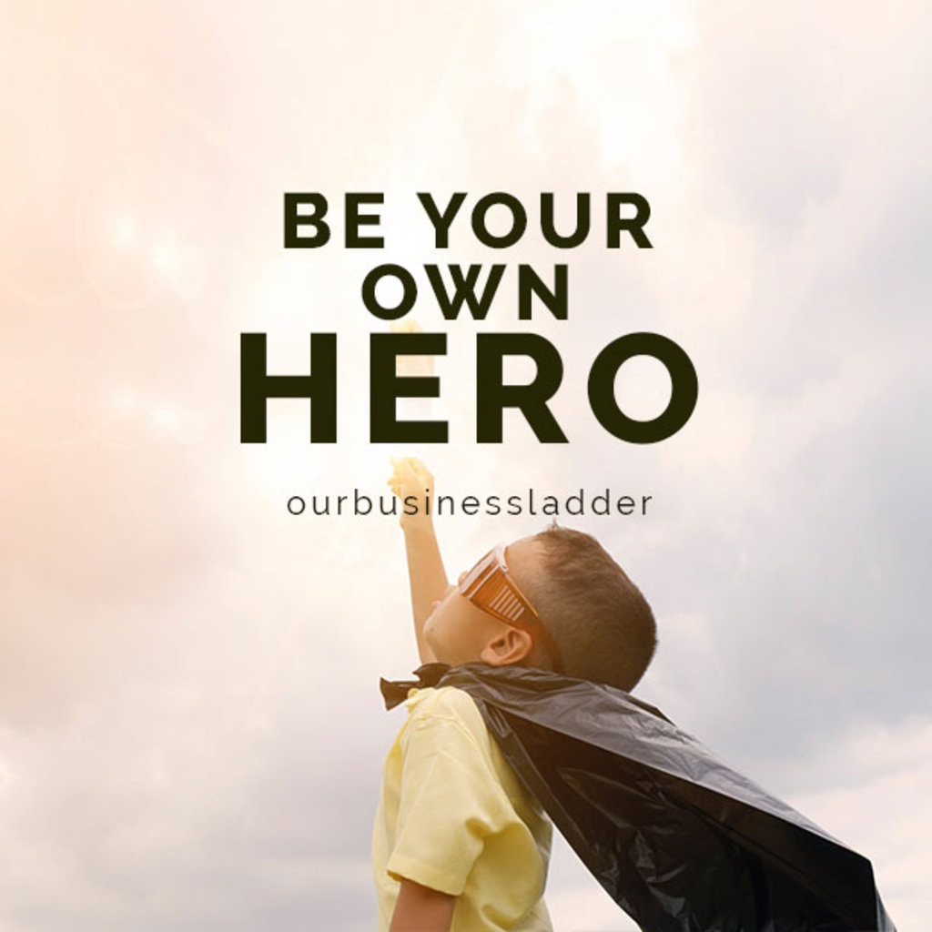 Be the hero you always wish to be. #quote #business via Our Business Ladder