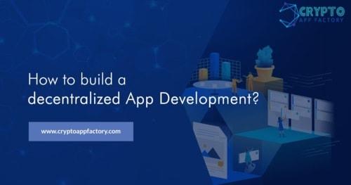How to build a decentralized App Development?